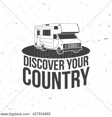 Discover Your Country Badge, Logo Inspiration Quotes With Motorhome, Caravan Car Silhouette. Vector