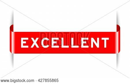 Red Color Inserted Label Banner With Word Excellent On White Background