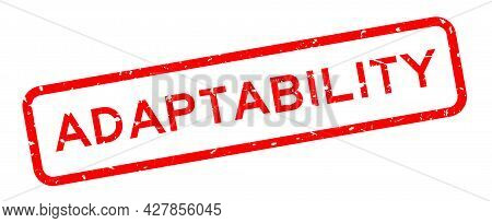 Grunge Red Adaptability Word Square Rubber Seal Stamp On White Background