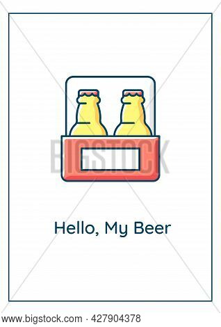 Hello My Beer Greeting Card With Color Icon Element. Keeping Cool In Summer. Beer Festival. Postcard