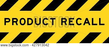 Yellow And Black Color With Line Striped Label Banner With Word Product Recall