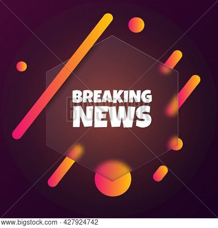Breaking News. Speech Bubble Banner With Breaking News Text. Glassmorphism Style. For Business, Mark