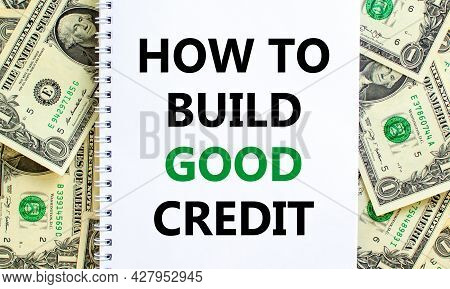 Symbol Of Building Success Foundation. Words 'how To Build Good Credit' On White Note. Beautiful Bac