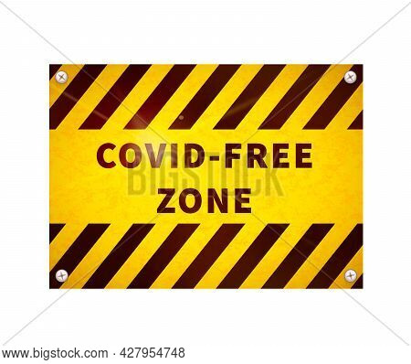 Bright Glossy Yellow Warning Plate With Covid Free Zone Sign On White