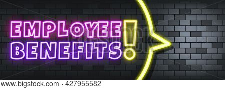 Employee Benefits Neon Text On The Stone Background. Employee Benefits. For Business, Marketing And