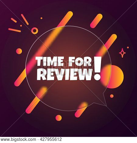 Time For Review. Speech Bubble Banner With Time For Review Text. Glassmorphism Style. For Business,