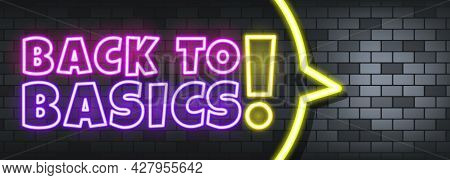 Back To Basics Neon Text On The Stone Background. Back To Basics. For Business, Marketing And Advert