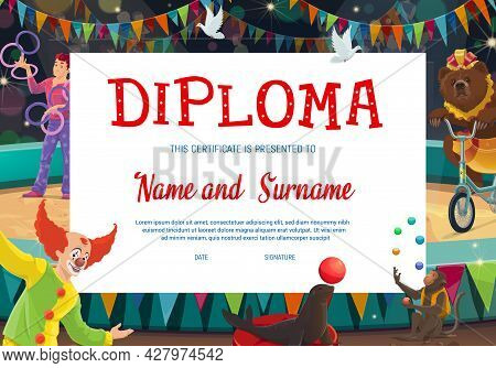 Kids Diploma With Shapito Circus Stage And Performers. Education Diploma Of School Graduation, Certi
