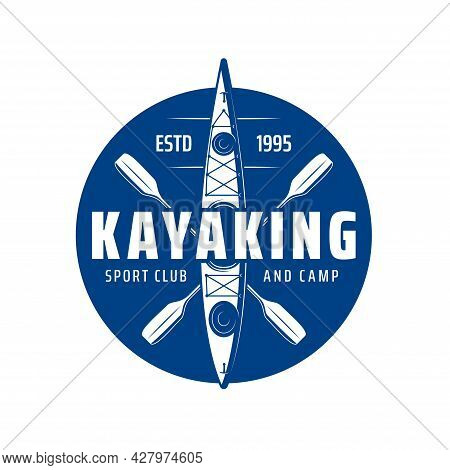 Kayaking Sport Club Icon With Kayak Boat Or Canoe Paddle Rowing, Vector. Kayak Club And Camp, River