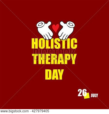 The Calendar Event Is Celebrated In July - Holistic Therapy Day