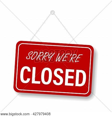 Sorry We Are Closed Sign Vector For Graphic Design, Logo, Web Site, Social Media, Mobile App, Ui Ill