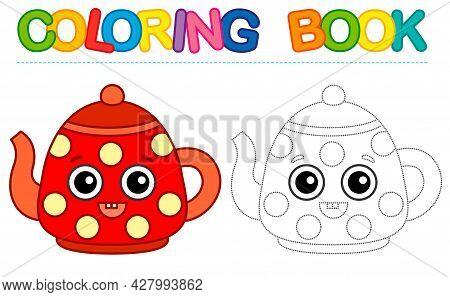 Coloring Page Funny Smiling Red Teapot. Educational Tracing Coloring Book For Childrens Activity. Tr