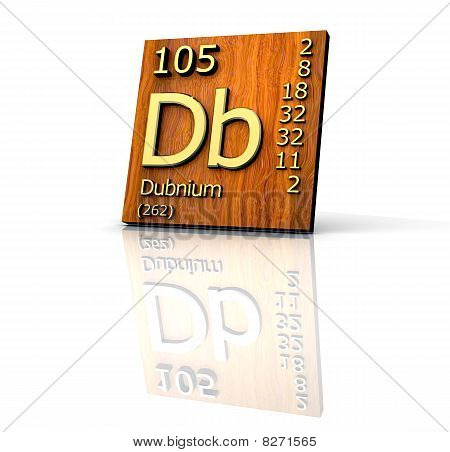 Dubnium Periodic Table of Elements - wood board - 3d made poster
