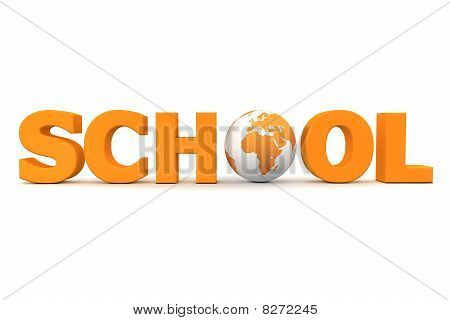 orange word SCHOOL with a 3D globe replacing letter O poster