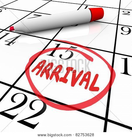 Arrival word written and circled on calendar with red pen or marker to illustrate order delivery or travel destination ETA
