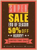 End of season super sale flyer, banner or template with discount offer for limited time only. poster