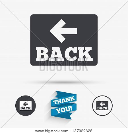 Arrow sign icon. Back button. Navigation symbol. Flat icons. Buttons with icons. Thank you ribbon. Vector