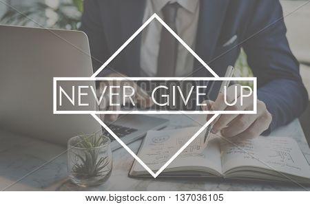 Never Give Up Opportunity Restart Challenge Concept