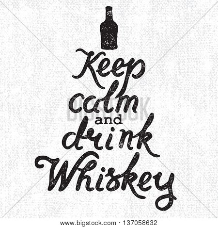 Whiskey bottle and handwritten lettering Keep Calm and Drink Whiskey on the canvas background. illustration