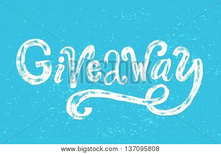 Giveaway word. Custom rough typography  with grunge texture, White text on blue background. Ruffle banner