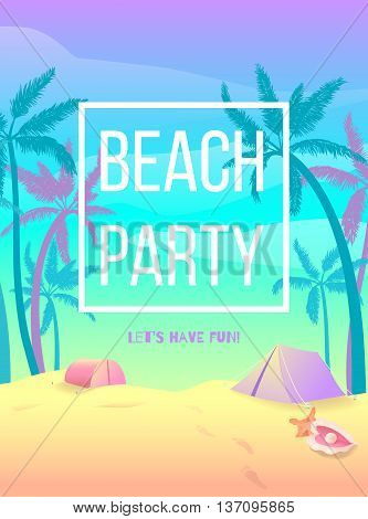 Beach party. Let's have fun. Vector illustration with tropical beach with palms and tents. Natural panorama