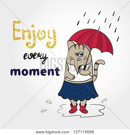 Cute cartoon cat with umbrella. Enjoy every moment lettering. Vector illustration. Rainy background.