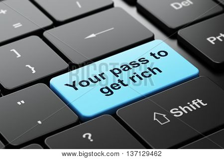 Business concept: computer keyboard with word Your Pass to Get Rich, selected focus on enter button background, 3D rendering