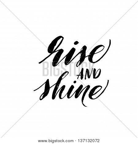 Rise and shine phrase. Hand drawn positive background. Ink illustration. Modern brush calligraphy. Isolated on white background.
