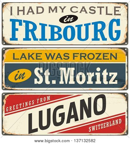Vintage signs collection with cities and tourist attractions in Switzerland. Travel souvenirs on grunge damaged background.