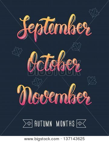 Trendy hand lettering set of autumn months. Pied brush handwritten names of months. Fashion graphics art print. Calligraphic colored set. Vector illustration