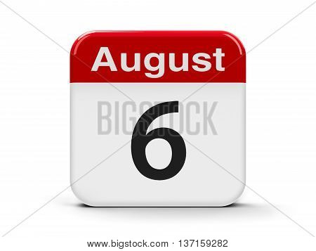 Calendar web button - The Sixth of August three-dimensional rendering 3D illustration