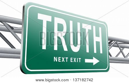 Truth be honest honesty leads a long way find justice law and order, road sign billboard, 3D illustration on white background