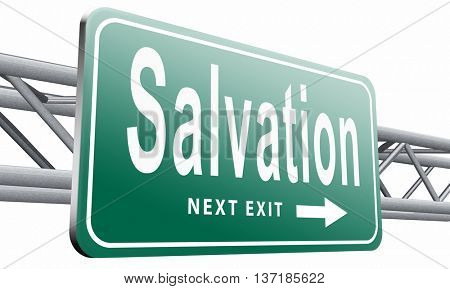 salvation follow jesus and god to be rescued save your soul, road sign billboard, 3D illustration, isolated on white background