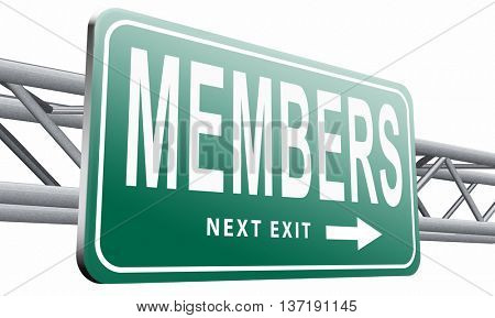 members only road sign billboard become a member and join here to get your membership label., 3D illustration isolated on white background.