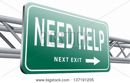 need help or wanted helping hand assistance or support desk road sign billboard, 3D illustration isolated on white background.