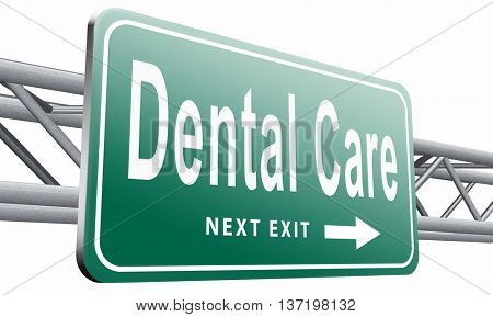 Dental care center oral hygiene or surgery for healthy teeth without caries but with a beautiful smile with text, road sign billboard, 3D illustration isolated on white.