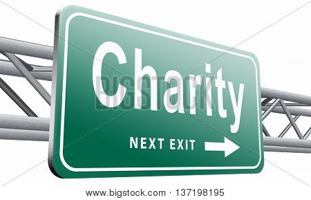 charity fund raising raise money to donate give a generous donation or help with the fundraise gifts, road sign billboard, 3D illustration isolated on white.