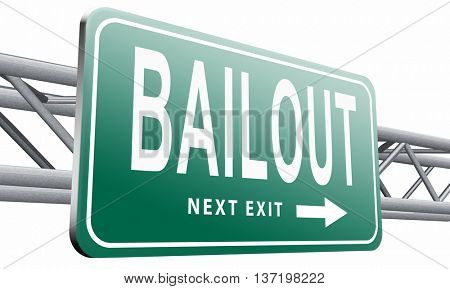 bailout or bankruptcy economic crisis and financial recession, road sign, billboard. 3D illustration, isolated on white