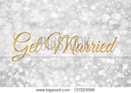 get married word on white silver glitter bokeh abstract background