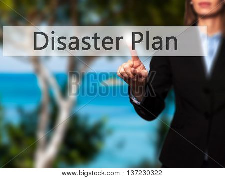 Disaster Plan - Business Woman Point Finger On Push Touch Screen And Pressing Digital Virtual Button