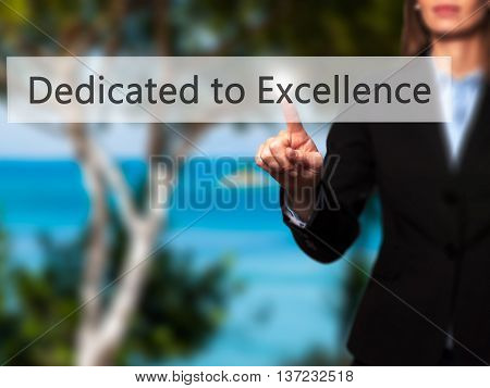 Dedicated To Excellence - Business Woman Point Finger On Push Touch Screen And Pressing Digital Virt