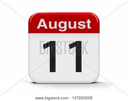 Calendar web button - The Eleventh of August three-dimensional rendering 3D illustration