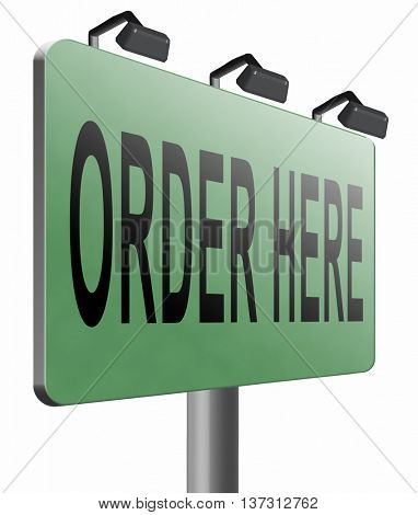 order here button on online internet webshop. Shopping road sign or webshop billboard, 3D illustration, isolated, on white