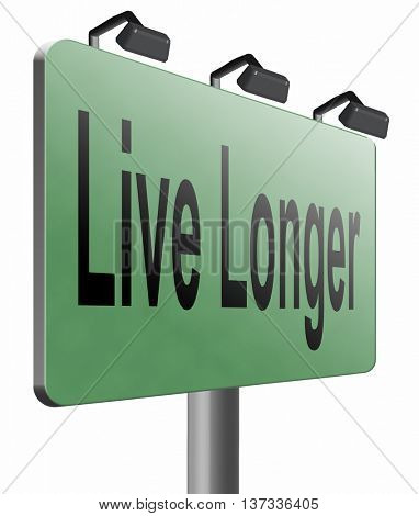 live linger sign eternal youth by healthy liffestyle, 3D illustration, isolated, on white