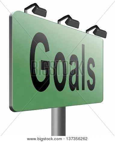 goals, targets and ambition way to success guarantee to reach your goal and go to the top,road sign billboard, 3D illustration isolated on white.