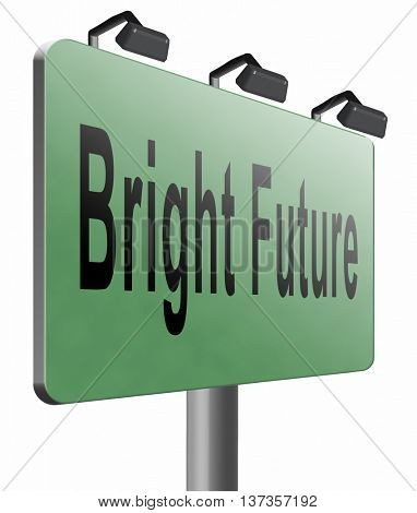 bright future ahead road sign indicating direction to planning a happy future having a good plan billboard 3D illustration, isolated, on white