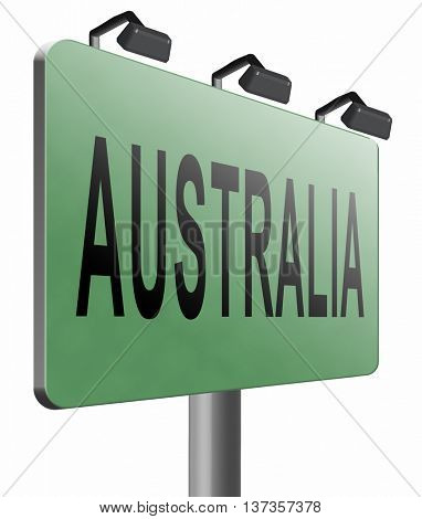Australia down under continent tourism holiday vacation economy country, road sign billboard. 3D illustration, isolated,on white
