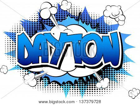 Dayton - Comic book style word on comic book abstract background.