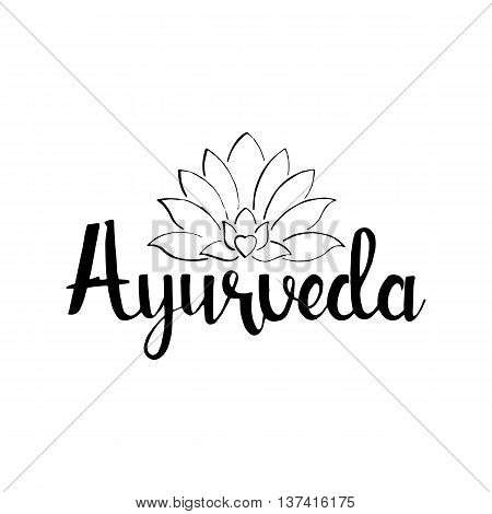 Ayurveda handwritten lettering. Healthy lifestyle. Modern vector hand drawn calligraphy with lotus flower isolated on white background for your design