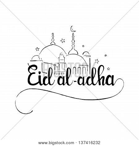 Eid al-Adha handwritten lettering. Eid Mubarak. Modern vector hand drawn calligraphy with mosque isolated on white background for Muslim holiday Bakr-Eid or Sacrifice Feast